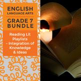 Reading Lit Playlists - Integration of Knowledge & Ideas Bundle for Grade 7