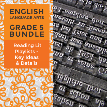 Reading Lit Playlists - Key Ideas and Details Bundle for Grade 5