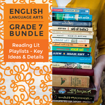 Reading Lit Playlists - Key Ideas and Details Bundle for Grade 7