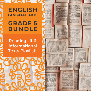 Reading Lit and Informational Text Playlists - Complete Grade 5 Bundle