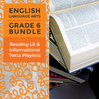Reading Lit and Informational Text Playlists - Complete Grade 6 Bundle
