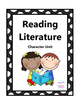 Reading Literature Character Unit
