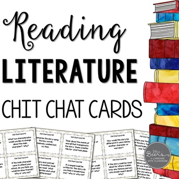 Reading Literature Chit Chat Cards for Grades 4-8 Common Core Aligned