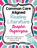 Reading Literature Graphic Organizers Pack- Common Core Aligned
