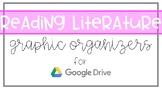Reading Literature Graphic Organizers for Google Classroom