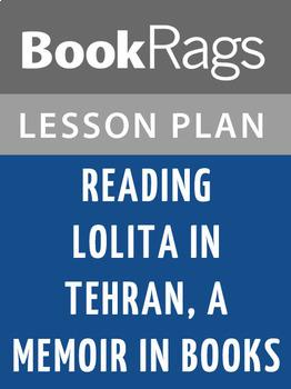Reading Lolita in Tehran, A Memoir in Books Lesson Plans