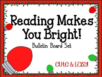 Reading Makes You Bright! Bulletin Board Set. Idea. Christmas Bulbs