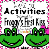 Reading & Math Activities inspired by Froggy's First Kiss by Jonathan London