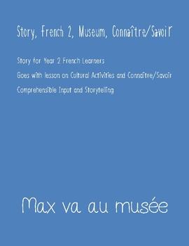Reading: Max va au musée - French 2, savoir/connaître