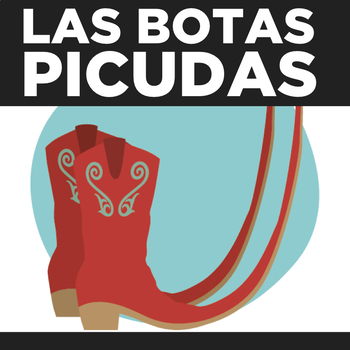 Las Botas Picudas reading and song activities in Spanish