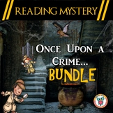 Reading Mystery Bundle - Once Upon a Crime- Reading Comprehension Passages
