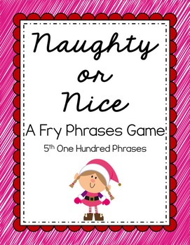 Reading - Naughty or Nice Fry Phrases Game (5th 100)