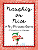 Reading - Naughty or Nice Fry Phrases Game (6th 100)