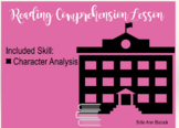 Reading Lessons: Characterization/ Character Analysis