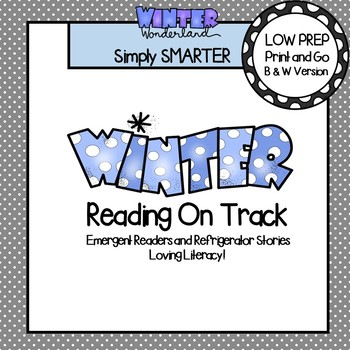 Reading On Track:  Winter Emergent Readers and Refrigerator Stories for Fluency