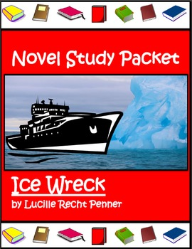 Novel Study for Beginning Chapter Book: Ice Wreck