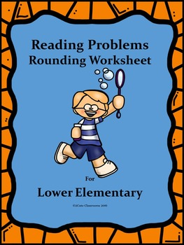 Reading Problems: Rounding for Lower Elementary Students W