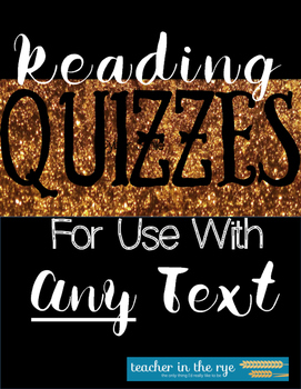 Reading Quizzes for Use With ANY Text -- Grades 6-10 {CCSS}
