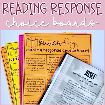 Reading Response Choice Boards (Fiction, Nonfiction, and Editable Templates)