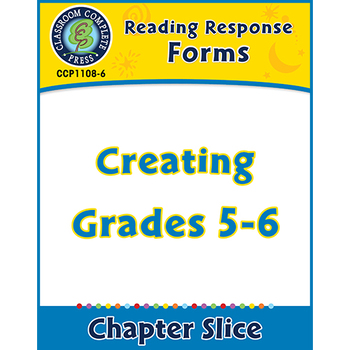 Reading Response Forms: Creating Gr. 5-6