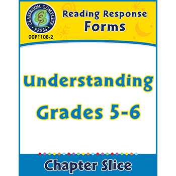 Reading Response Forms: Understanding Gr. 5-6