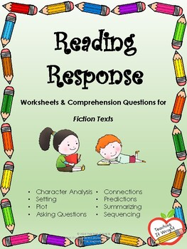 Reading Response Graphic Organizers & Comprehension Questions - Fiction Texts