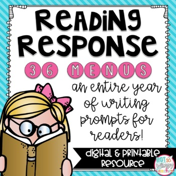 Reading Response: 36 Menus for a full year of writing prompts for readers. From Not So Wimpy Teacher, available on TpT.