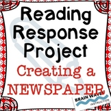 Reading Response Project - Any Book! - Creating a Newspaper
