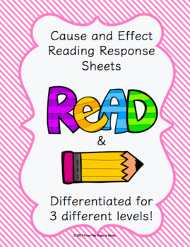 Reading Response for Cause & Effect (centers/DOL/Exit Slips/Quick checks)