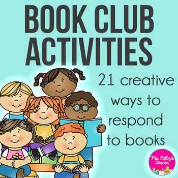 Reading Response or Book Club Activity Pages-- 21 ideas!