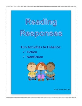 Reading Responses to Enhance Fiction & Nonfiction
