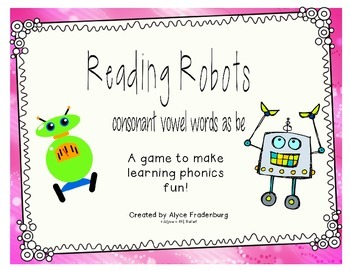 Reading Robots Consonant vowel words such as be