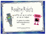 Reading Robots suffixes er and or