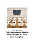 Reading Should Not Be a Chore: Making Reading Easier