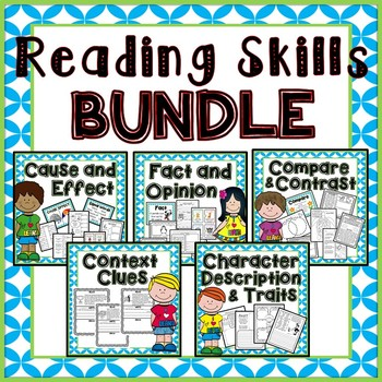 Reading Skills BUNDLE- Compare, Cause, Fact and Opinion, Context Clues, Traits