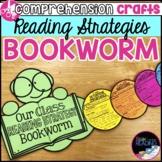 Reading Strategies Bookworm Craft: Reading Comprehension S