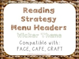 Reading Strategies Menu {Wicker Theme}
