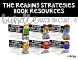 The Reading Strategies Book Resources Growing BUNDLE