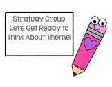 Reading Strategy Group:  Finding the Theme