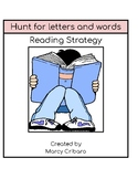 Reading Strategy:  I can hunt for letters and words that I know