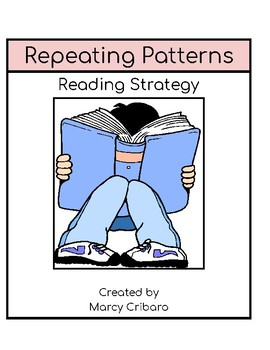 Reading Strategy:  I can use repeating patterns