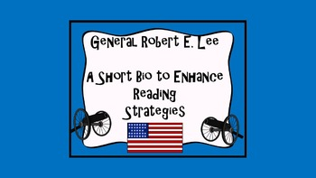 Reading Strategy Practice: Short bio Robert E Lee
