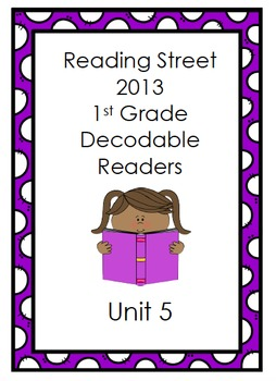 Reading Street 1st Grade Decodable Stories (Unit 5)