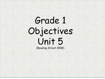 Grade 1 (Unit 5) Objectives and common core standards for Reading Street (2008)
