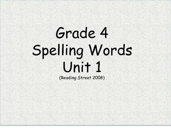 Grade 4 Unit 1 Spelling word cards for Reading Street (2008)