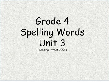 Grade 4 Unit 3 Spelling word cards for Reading Street (2008)