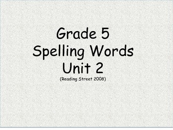 Grade 5 Unit 2 Spelling word cards for Reading Street (2008)