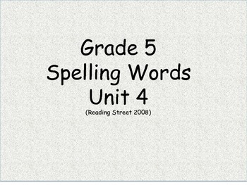 Grade 5 Unit 4 Spelling word cards for Reading Street (2008)