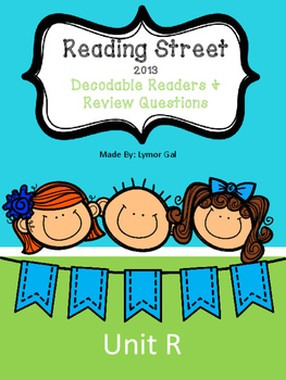 Reading Street 2013 Decodable Readers and Practice Questio