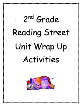 Reading Street (2013) Grade 2 Wrap Up Your Unit!